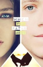 When Two Paths Meet ( A Niall Horan Fan-Fic) by Ziall_Fever
