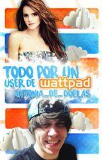 Todo por un user de Wattpad [Rubius y tú] #Wattys2016 #PremiosElRubius2016 by Antonia_De_Doblas