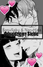 SasuSaku I NaruHina Odnajdziemy Siebie by Martyxs