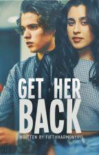 Get Her Back (Lauren Jauregui) by FifthHarmony911