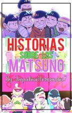 Historias sobre los Matsuno (Osomatsu-San)  by Nehory07