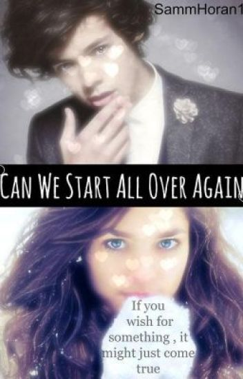Can We Start All Over Again? (EDITING)