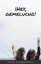 ¡Hey, Gemelucho! (Jdom) by sarabuena54