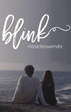 Blink --- COMPLETED by MariaClaraWannabe