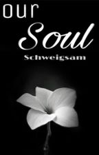 Our Soul by Schweigsam