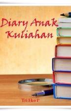 Diary Anak Kuliahan by TriPriambodo
