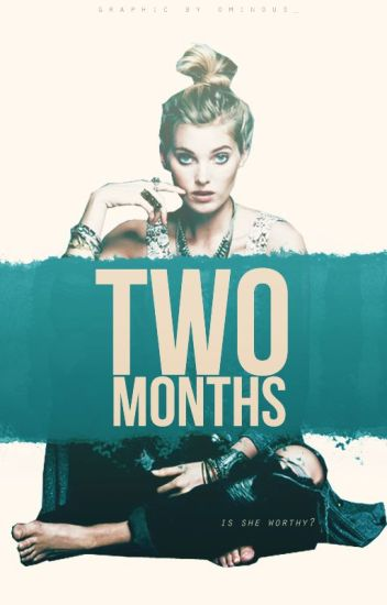 Two Months [COMING SOON]