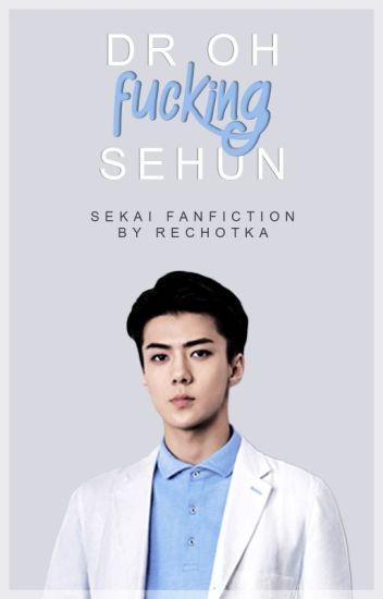 dr OhFuckingSehun
