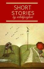 Short Stories by welshfoxglove by welshfoxglove