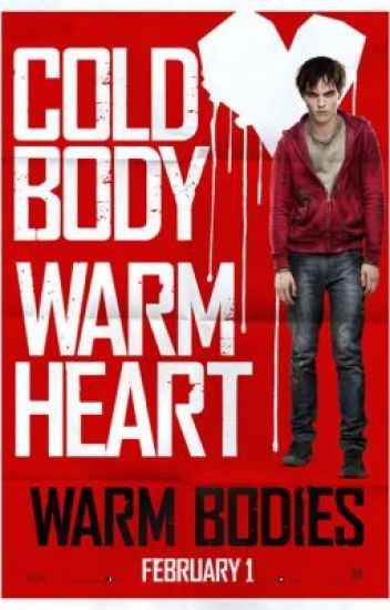 Warm bodies a different view