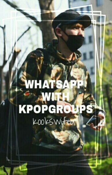 Whatsapp With Kpop Groups