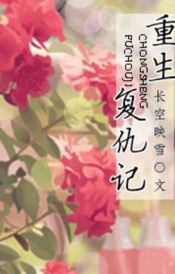 Trọng Sinh Báo Thù Ký - Hoàn [Rich92 cv]