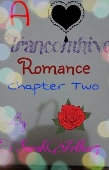 A Trancomhive Romance Chapter Two