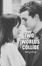 Two Worls Collide by seycruz_