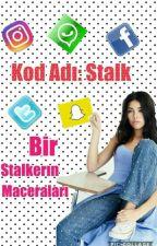 KOD ADI: STALK  by manyakyazar_506
