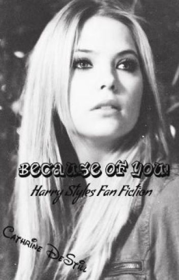 Because of you! ~Harry Styles Fanfiction