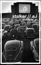 stalker // a.i (discontinued) by wonderer_x