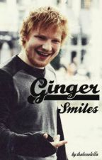Ginger Smiles (Ed Sheeran Fanfiction) by ihatenutella