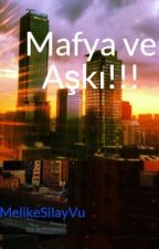 Mafya ve Aşkı!!! by MelikeSilayVu