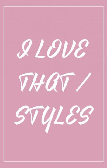 I love that ♡ styles ✔