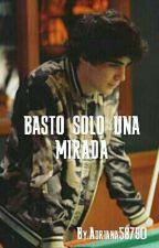 Basto Solo Una Mirada by Adriana58790