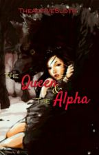 The Queen & The Alpha by TheActiveSloth