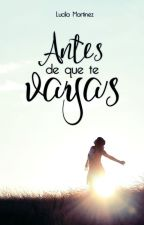 Antes de que te vayas (Pausada) by LucilaMartinez