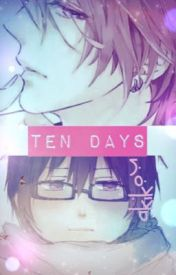 Ten Days (Yaoi BoyXBoy) by Akikou