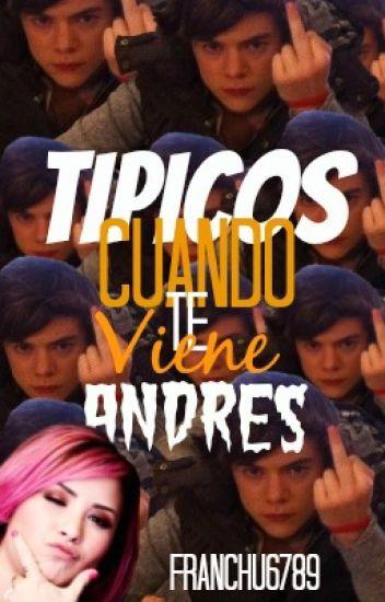 Típicos cuando te viene Andrés.