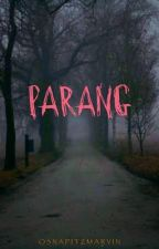 PARANG (COMPLETED) by osnapitzmarvin