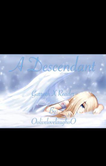 A Descendant Garroth X Reader ~discontinued~