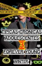 Típicas Crónicas Adolescentes 3: Forever Young by Winter_5