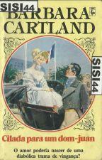 Cilada para um Don-Juan - 221 - Bárbara Cartland by Flaviacalaca