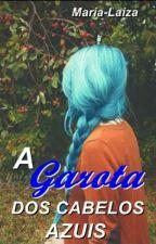 A garota dos cabelos azuis by maria-laiza