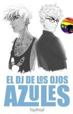 El DJ de los ojos azules [Hijack] by TayFrost