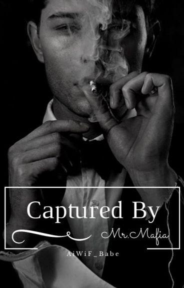 Captured By Mr. Mafia (KBMM)