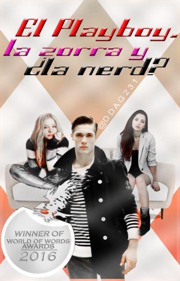El Playboy, La Zorra y La ¿Nerd? #WOWAwards2