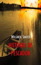 História de Pescador by WilgnerSantos