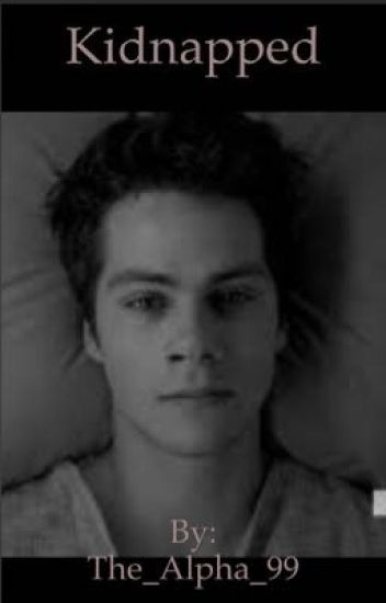 Kidnapped || A Stiles Stilinski Fanfiction