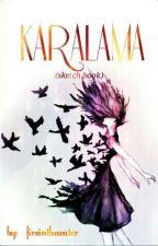 Karalama (Sketch Book) by _fireinthewater_