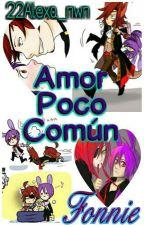Amor Poco Comun ~Fonnie~ [Editando]  by Smile_Panda22