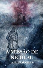A Missão de Nicolau by APFrauches