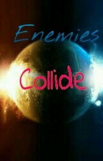 Enemies Collide