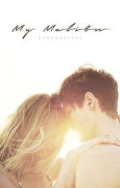 My Malibu (A Greyson Chance Love Story) by apochalypse