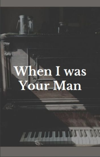 When I was Your Man (Short Story)