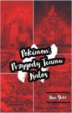 Pokémon: Przygody Teamu Kalos[ZAWIESZONE] by KalosKYS