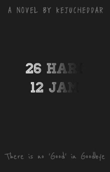 26 Hari 12 Jam [COMPLETED]