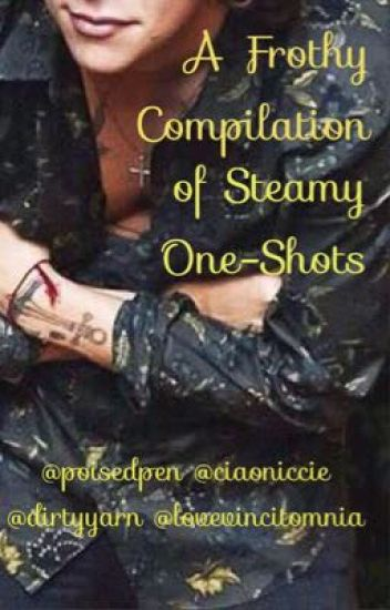 A Frothy Compilation of Steamy One-Shots (Harry Styles)