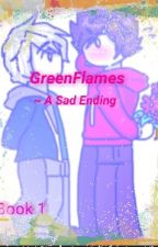 Greenflames~ A Sad Ending by greenflameslove60