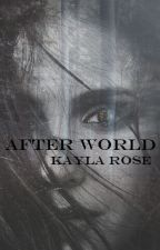 After World by kaylaroseee